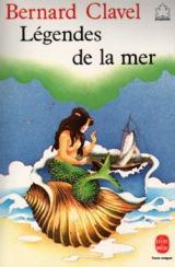 Légendes de la mer / BernardClavel